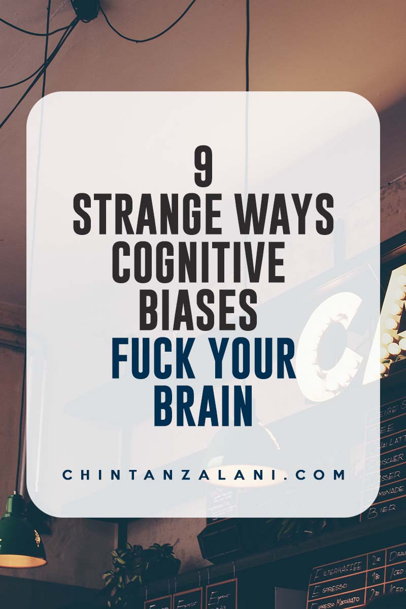 9 strange ways cognitive biases affect your life
