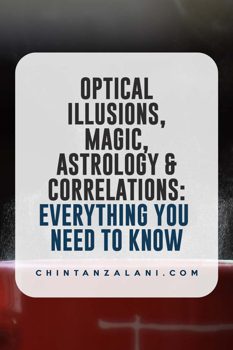 Optical Illusions, magic, astrology and correlations: everything you need to know
